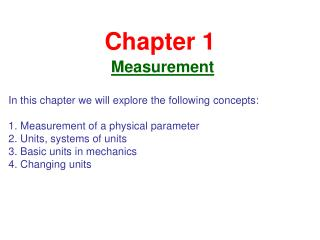 Chapter 1 Measurement In this chapter we will explore the following concepts: