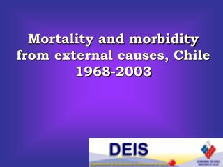 Mortality and morbidity from external causes, Chile 1968-2003