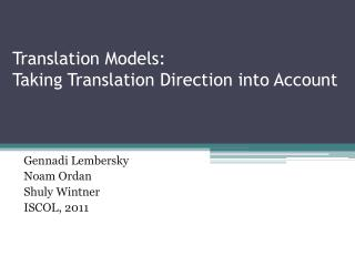 Translation Models:  Taking Translation Direction into Account