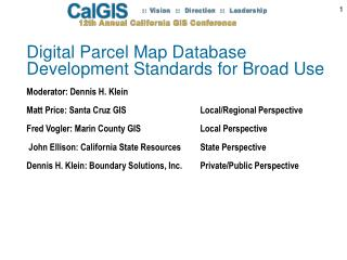 Digital Parcel Map Database  Development Standards for Broad Use Moderator: Dennis H. Klein
