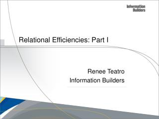 Relational Efficiencies: Part I