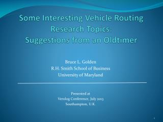 Some Interesting Vehicle Routing Research Topics:  Suggestions from an  Oldtimer