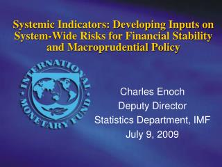 Systemic Indicators: Developing Inputs on System-Wide Risks for Financial Stability and Macroprudential Policy