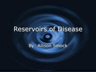 Reservoirs of Disease
