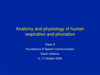 Anatomy and physiology of human respiration and phonation