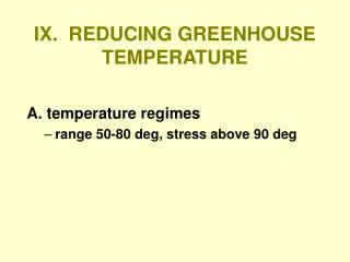 IX.  REDUCING GREENHOUSE TEMPERATURE