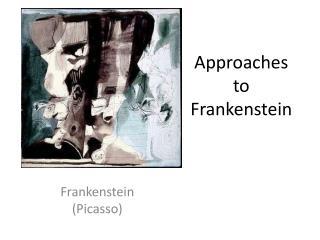 Approaches to Frankenstein