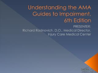 Understanding the AMA Guides to Impairment,  6th Edition