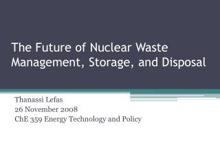 The Future of Nuclear Waste Management, Storage, and Disposal