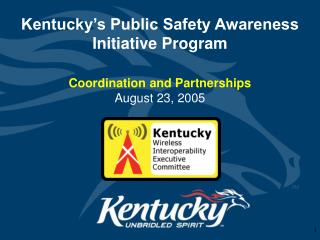 Kentucky s Public Safety Awareness Initiative Program