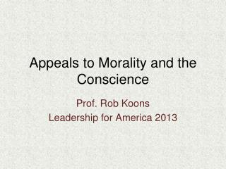 Appeals to Morality and the Conscience