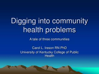 Digging into community health problems