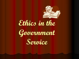 Ethics in the Government Service