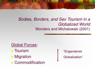 Bodies, Borders, and Sex Tourism in a Globalized World Wonders and Michalowski (2001)