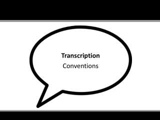 Transcription Conventions