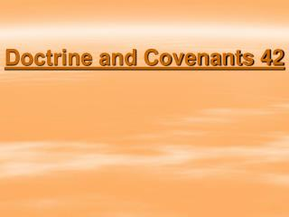 Doctrine and Covenants 42