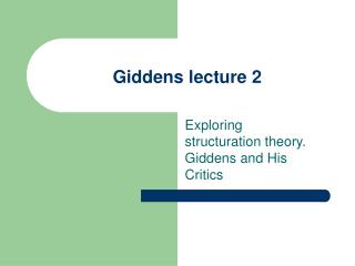 Giddens lecture 2