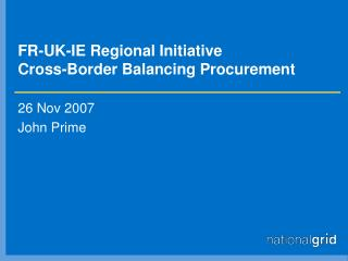 FR-UK-IE Regional Initiative Cross-Border Balancing Procurement