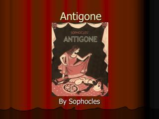 pride in sophocles antigone In antigone, written by sophocles, creon dominates the play with his powerful yet arrogant personality even though antigone is the name of this quote is a simple example of how stubborn a king with that much pride can act toward his own family we then learn that no matter how wrong he.