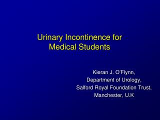 Urinary Incontinence for  Medical  Students