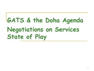 GATS & the Doha Agenda  Negotiations on Services  State of Play