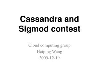 Cassandra and Sigmod contest