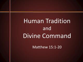 Human Tradition and Divine Command