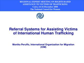 REGIONAL EXPERT MEETING ON RIGHTS BASED ASSISTANCE TO VICTIMS OF TRAFFICKING