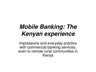 Mobile Banking: The Kenyan experience