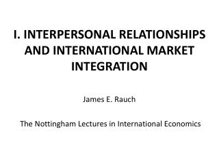 I. INTERPERSONAL RELATIONSHIPS AND INTERNATIONAL MARKET INTEGRATION