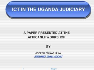 ICT IN THE UGANDA JUDICIARY