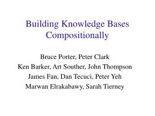 Building Knowledge Bases Compositionally