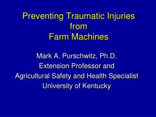 Preventing Traumatic Injuries from Farm Machines