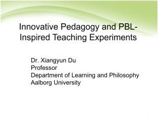 Dr. Xiangyun Du  Professor  Department of Learning and Philosophy  Aalborg  University