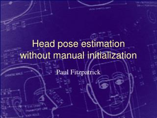 Head pose estimation without manual initialization