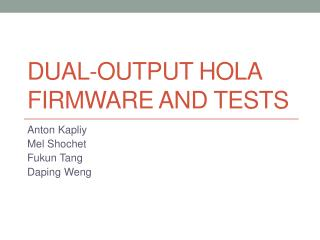 Dual-output  hola FIRMWARE AND TESTS
