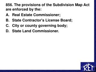 856. The provisions of the Subdivision Map Act are enforced by the: