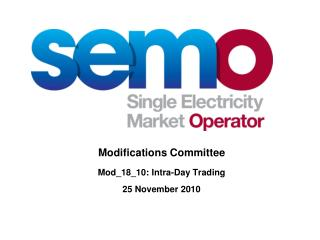 Modifications Committee Mod_18_10: Intra-Day Trading  25 November 2010