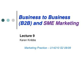 Business to Business (B2B) and  SME Marketing