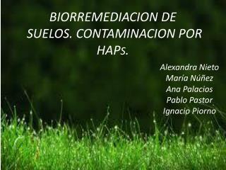 BIORREMEDIACION DE          SUELOS. CONTAMINACION POR HAP S .