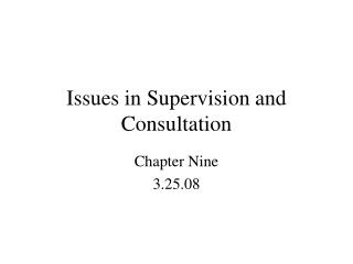 Issues in Supervision and Consultation
