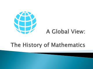 A Global View: The History of Mathematics