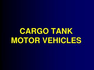 CARGO TANK MOTOR VEHICLES