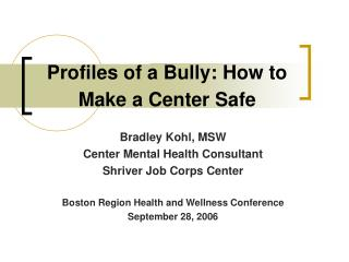 Profiles of a Bully: How to Make a Center Safe