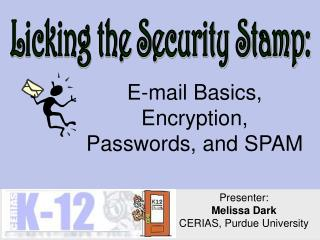 E-mail Basics, Encryption,  Passwords, and SPAM