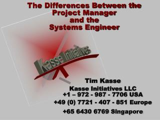 The Differences Between the Project Manager and the Systems Engineer