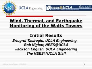 Wind , Thermal, and Earthquake Monitoring of the Watts Towers Initial Results