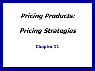 Pricing Products:  Pricing Strategies