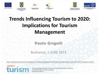 Trends Influencing Tourism to 2020: Implications for Tourism Management