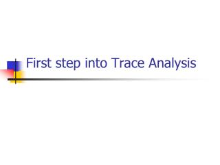 First step into Trace Analysis